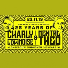 25 Years Charly Lownoise & Mental Theo